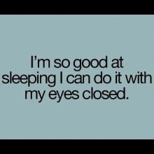 so good at sleeping