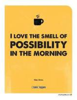 i love the smell of possibility