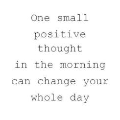 one small positive thought