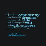 if one advances confidently