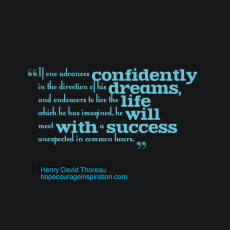 if one advances confidently