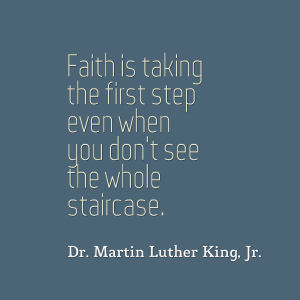 faith is taking the first step