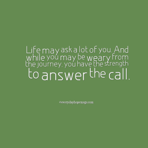 strength to answer the call